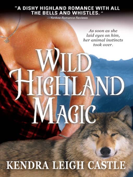 Title details for Wild Highland Magic by Kendra Leigh Castle - Available