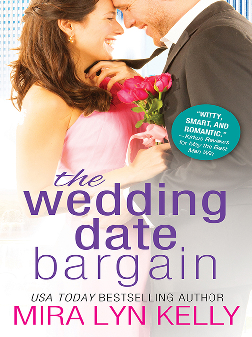 Title details for The Wedding Date Bargain by Mira Lyn Kelly - Wait list