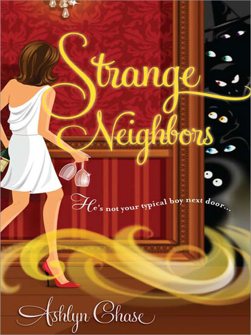 Title details for Strange Neighbors Series, Book 1 by Ashlyn Chase - Available