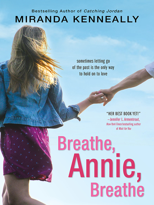 Title details for Breathe, Annie, Breathe by Miranda Kenneally - Available