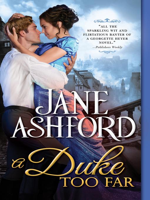 Title details for A Duke Too Far by Jane Ashford - Wait list