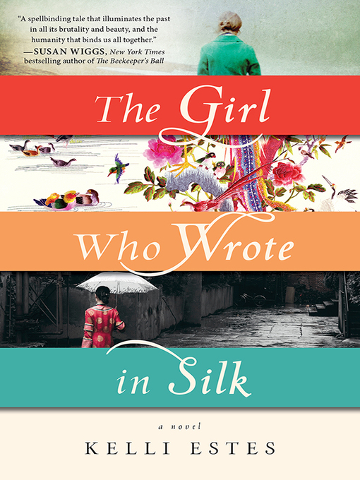 Title details for The Girl Who Wrote in Silk by Kelli Estes - Available
