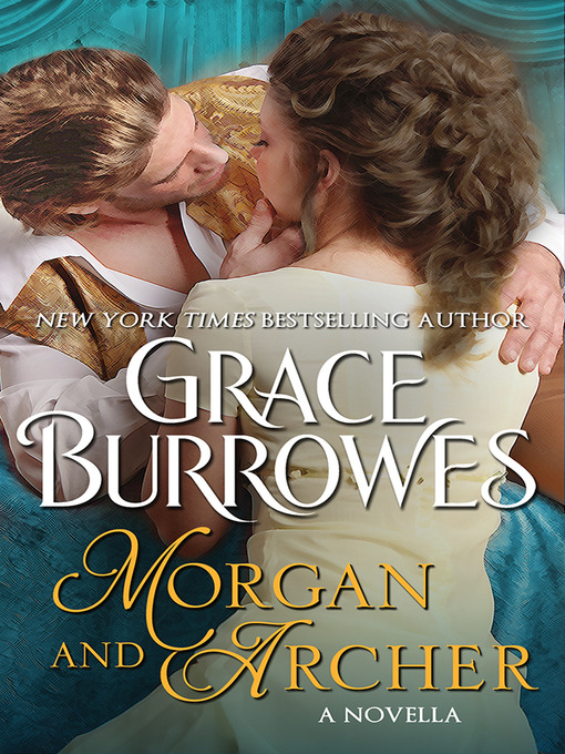 Title details for Morgan and Archer by Grace Burrowes - Available