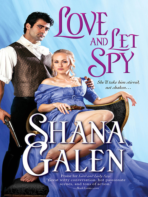 Title details for Love and Let Spy by Shana Galen - Available