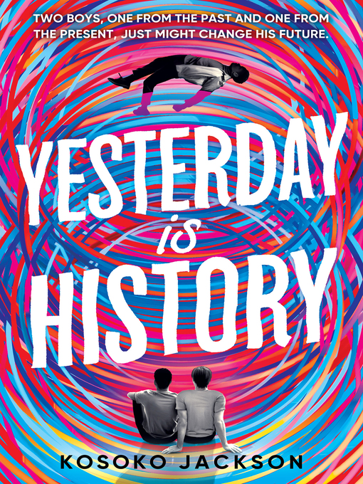 Title details for Yesterday Is History by Kosoko Jackson - Available