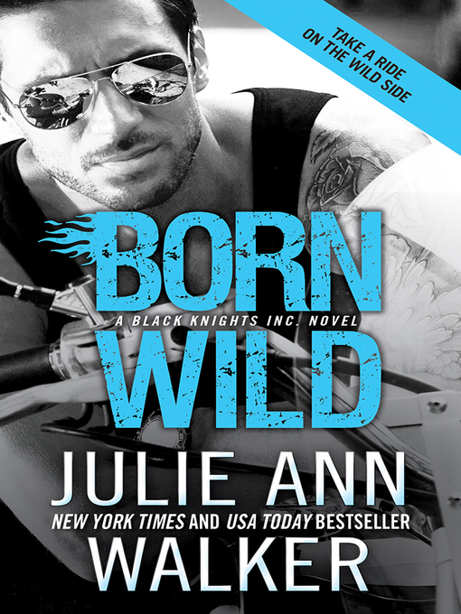 Title details for Born Wild by Julie Ann Walker - Available