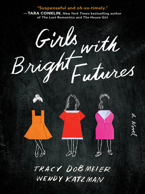 Title details for Girls with Bright Futures by Tracy Dobmeier - Wait list