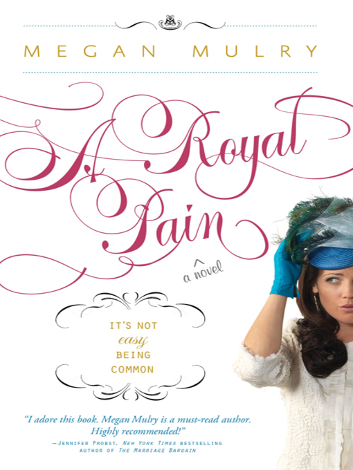 Title details for A Royal Pain by Megan Mulry - Wait list