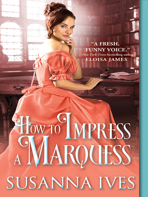 Title details for How to Impress a Marquess by Susanna Ives - Available