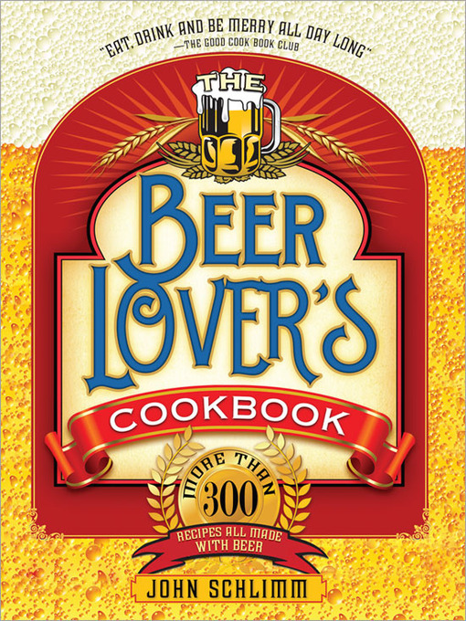 Title details for The Beer Lover's Cookbook by John Schlimm - Available