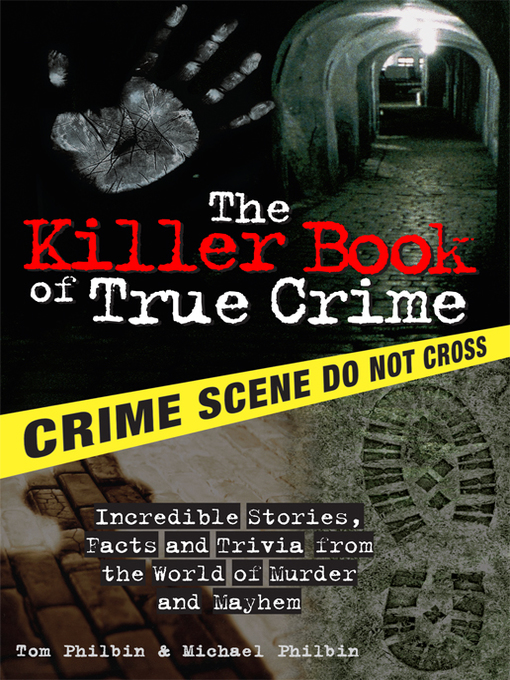 Title details for The Killer Book of True Crime by Tom Philbin - Available