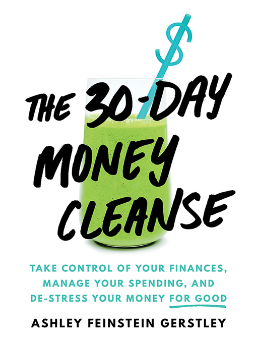 Title details for The 30-Day Money Cleanse by Ashley Feinstein Gerstley - Available