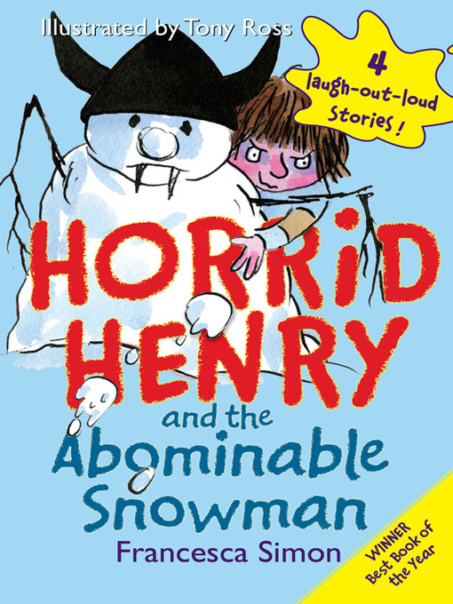Title details for Horrid Henry and the Abominable Snowman by Francesca Simon - Available