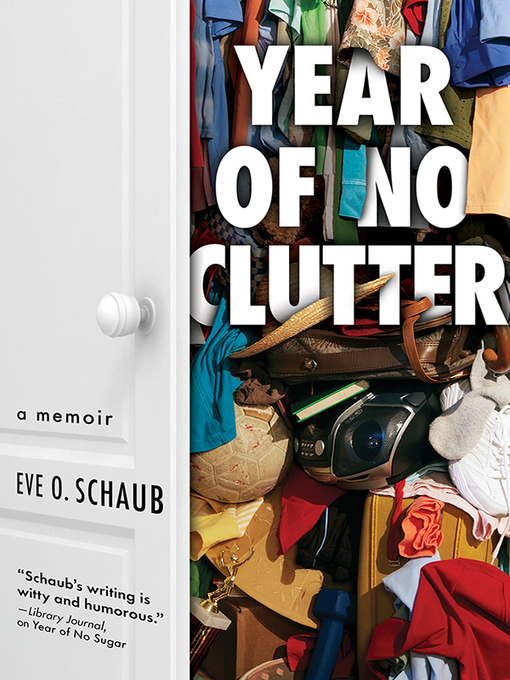 Title details for Year of No Clutter by Eve Schaub - Wait list