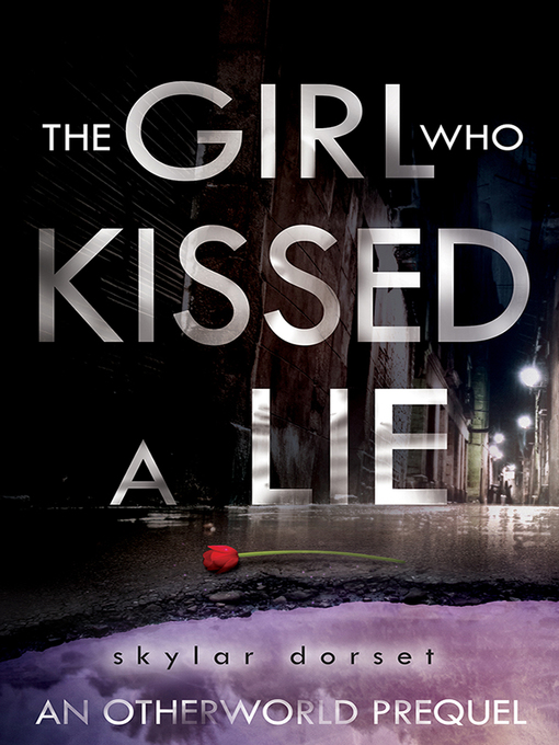Title details for Girl Who Kissed a Lie by Skylar Dorset - Wait list