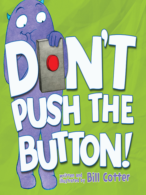 Title details for Don't Push the Button! by Bill Cotter - Wait list
