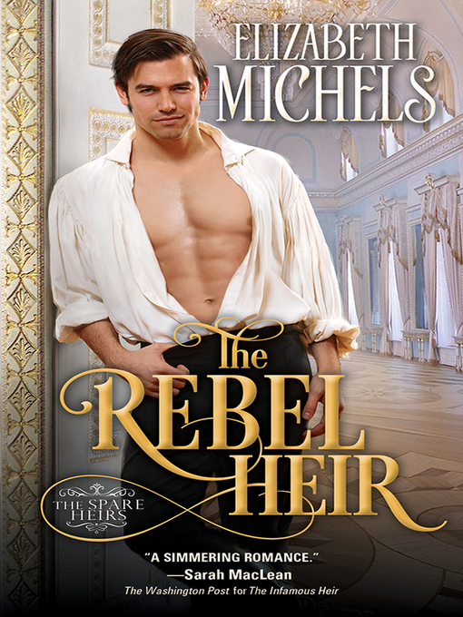 Title details for The Rebel Heir by Elizabeth Michels - Wait list