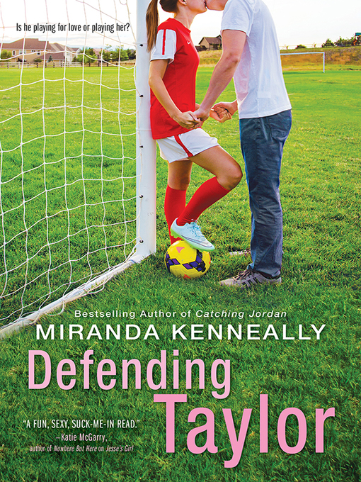 Title details for Defending Taylor by Miranda Kenneally - Available