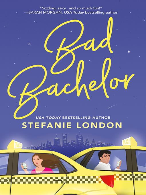 Title details for Bad Bachelor by Stefanie London - Wait list