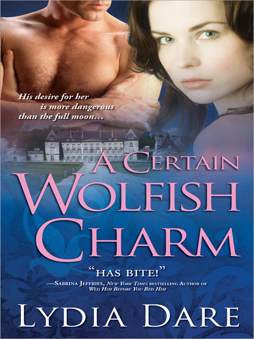Title details for A Certain Wolfish Charm by Lydia Dare - Available