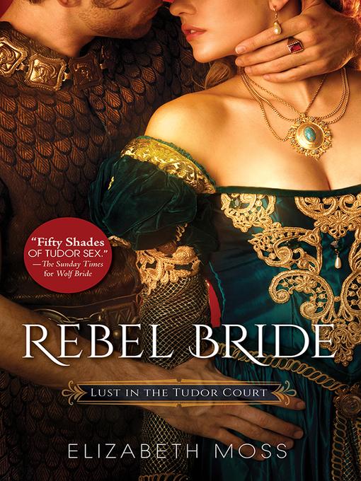 Title details for Rebel Bride by Elizabeth Moss - Available