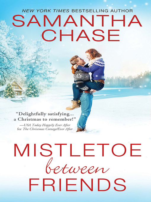 Title details for Mistletoe Between Friends by Samantha Chase - Available