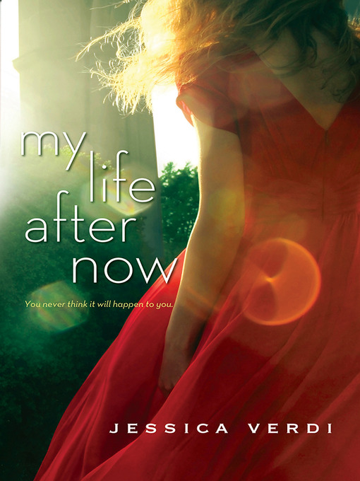 Title details for My Life After Now by Jessica Verdi - Available