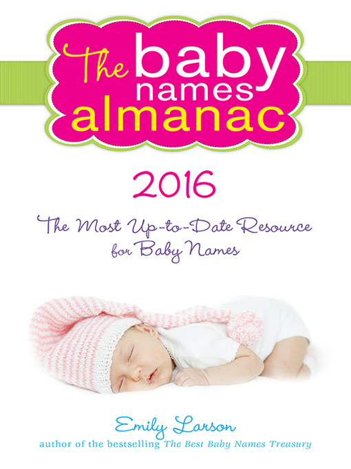 Title details for The 2016 Baby Names Almanac by Emily Larson - Available