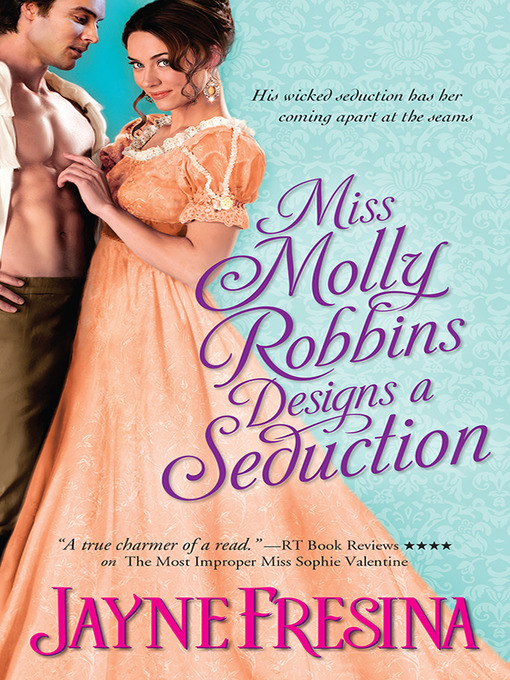 Title details for Miss Molly Robbins Designs a Seduction by Jayne Fresina - Available