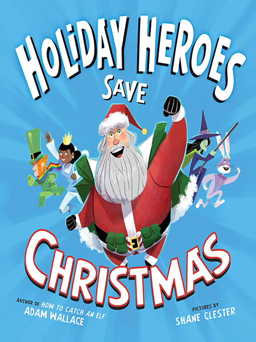 Title details for The Holiday Heroes Save Christmas by Adam Wallace - Available