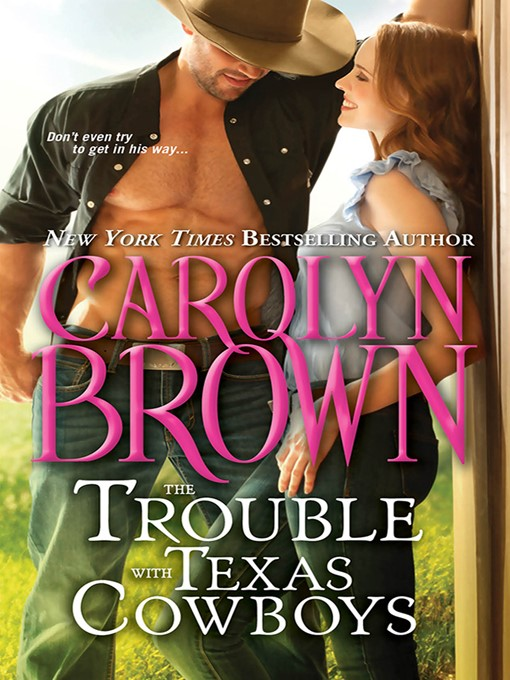 Title details for The Trouble with Texas Cowboys by Carolyn Brown - Available