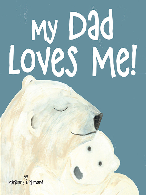 Title details for My Dad Loves Me by Marianne Richmond - Available