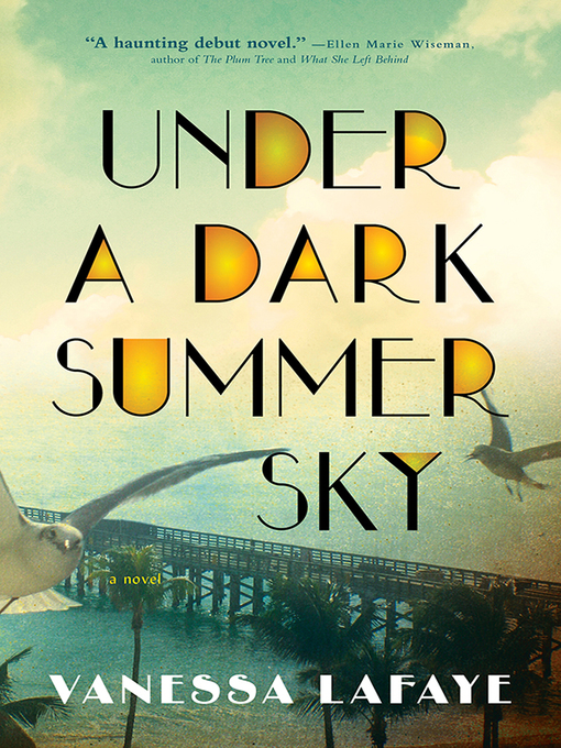 Title details for Under a Dark Summer Sky by Vanessa Lafaye - Available