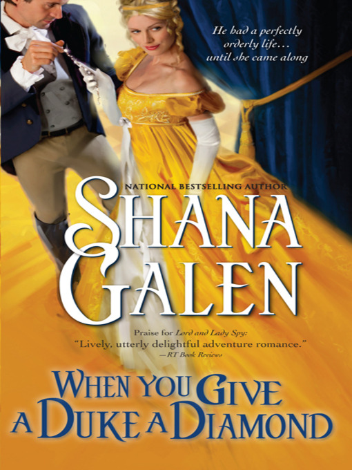 Title details for When You Give a Duke a Diamond by Shana Galen - Available