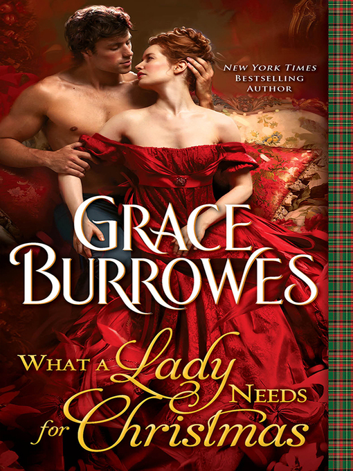 Title details for What a Lady Needs for Christmas by Grace Burrowes - Wait list