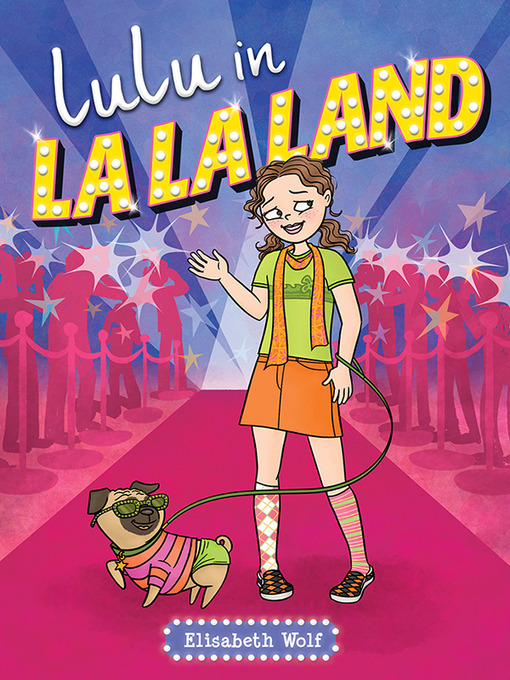Title details for Lulu in La La Land Series, Book 1 by Elisabeth Wolf - Available