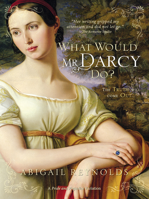 Title details for What Would Mr. Darcy Do? by Abigail Reynolds - Available