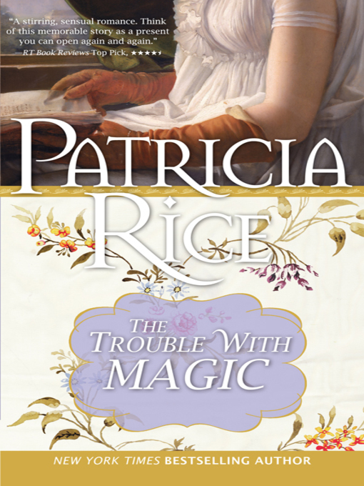 Title details for The Trouble With Magic by Patricia Rice - Available