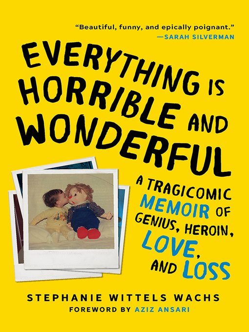 Cover of Everything Is Horrible and Wonderful