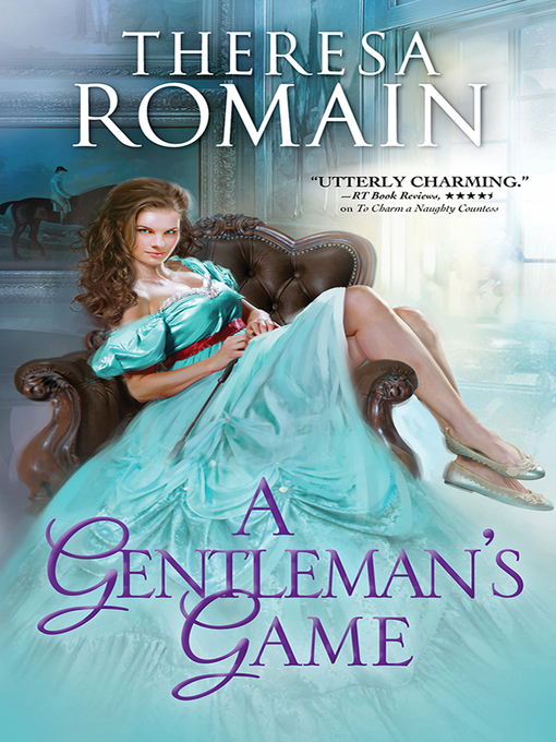 Title details for A Gentleman's Game by Theresa Romain - Wait list