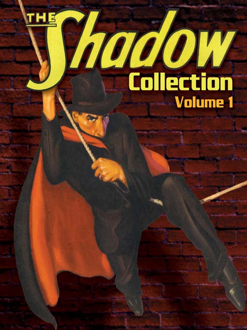 Title details for The Shadow Collection, Volume 1 by RadioClassics, Inc. © 2005 - Available