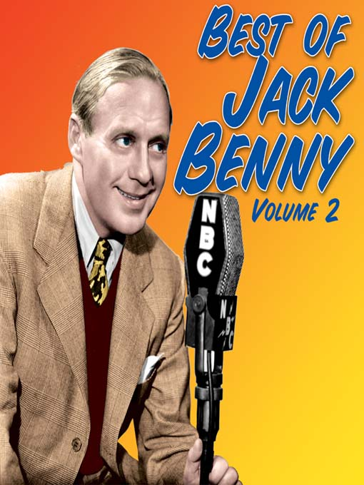 Title details for Best of Jack Benny, Volume 2 by RadioClassics, Inc. © 2005 - Wait list