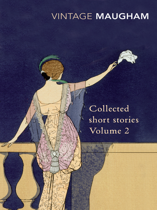 Title details for Collected Short Stories Volume 2 by W. Somerset Maugham - Available