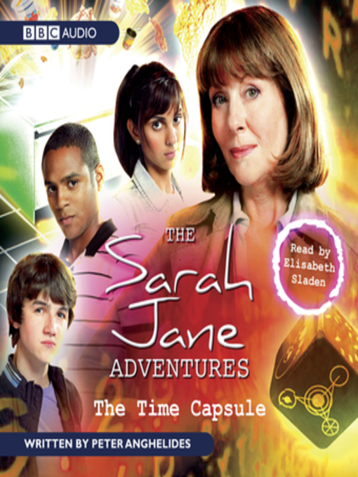 Title details for The Sarah Jane Adventures the Time Capsule by Peter Anghelides - Available