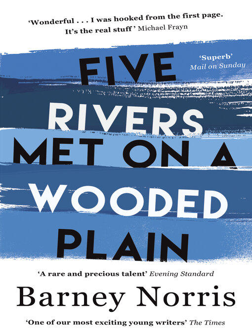 Title details for Five Rivers Met on a Wooded Plain by Barney Norris - Wait list