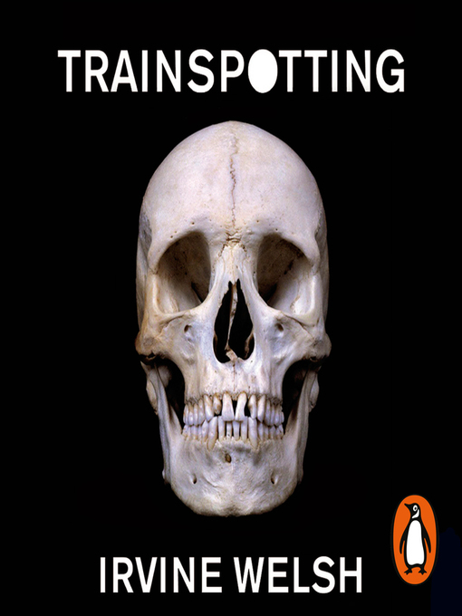 Title details for Trainspotting by Irvine Welsh - Available
