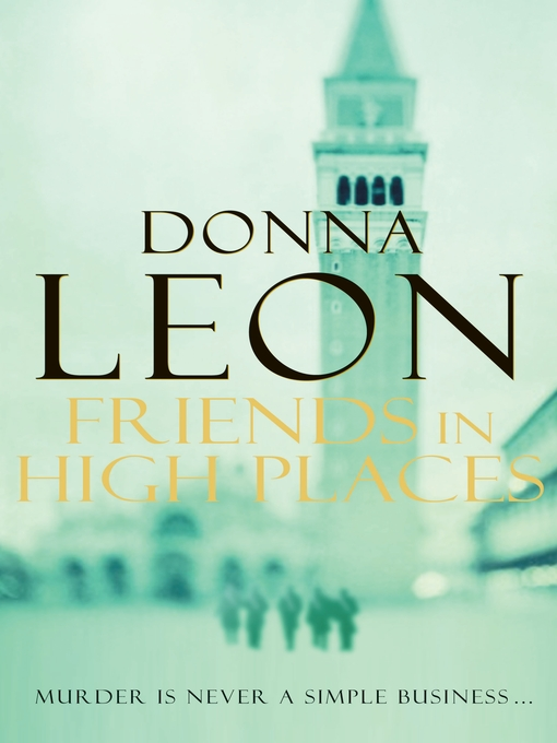 Title details for Friends In High Places by Donna Leon - Available