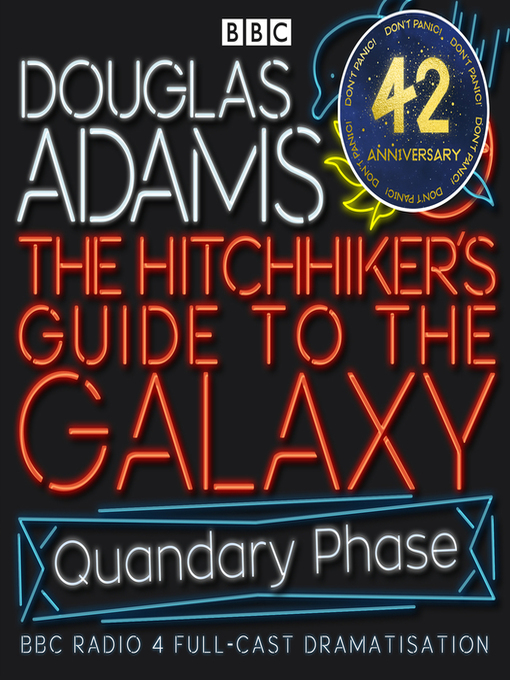 Title details for Hitchhiker's Guide to the Galaxy: The Quandary Phase by Douglas Adams - Wait list