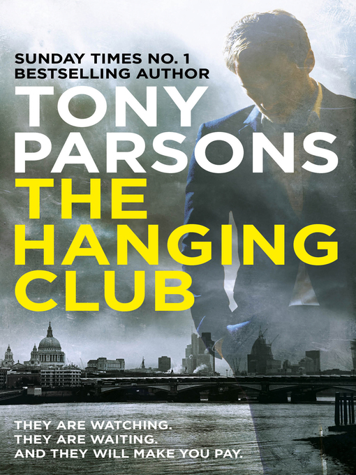 Title details for The Hanging Club by Tony Parsons - Available