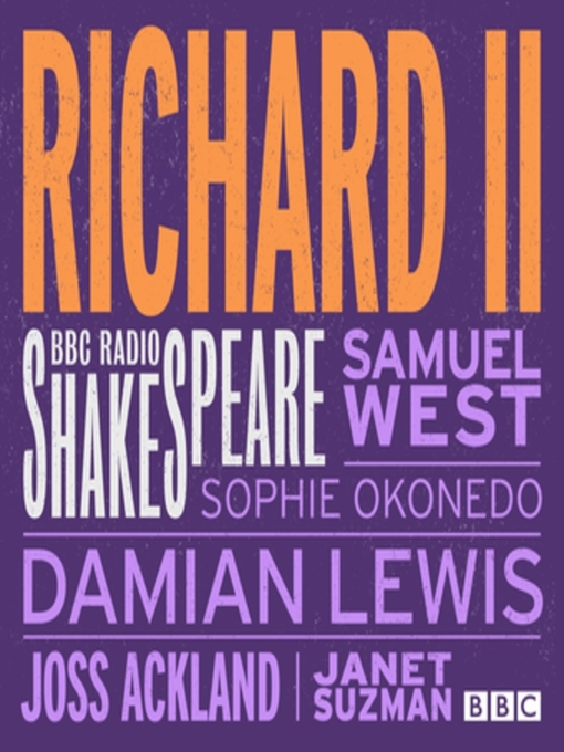 Title details for Richard II (BBC Radio Shakespeare) by Full Cast - Available